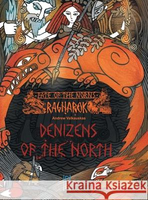 Fate of the Norns: Ragnarok - Denizens of the North Andrew Valkauskas 9780994024008