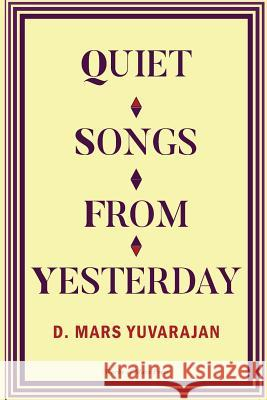 Quiet Songs from Yesterday Dushyandhan Mars Yuvarajan 9780994146724