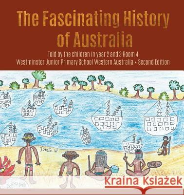 The Fascinating History of Australia Westminster School   9780994211583
