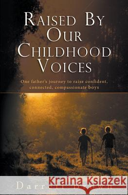 Raised By Our Childhood Voices Darrell Squire Brown De Quincey Christian 9780994309808