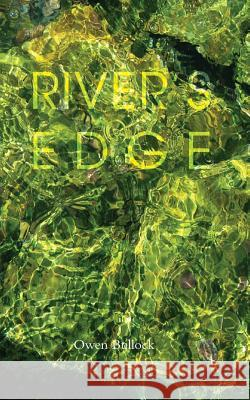 River's Edge Owen Bullock 9780994456526
