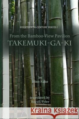 From the Bamboo-View Pavilion: Takemuki-Ga-KI Royall Tyler 9780994571502