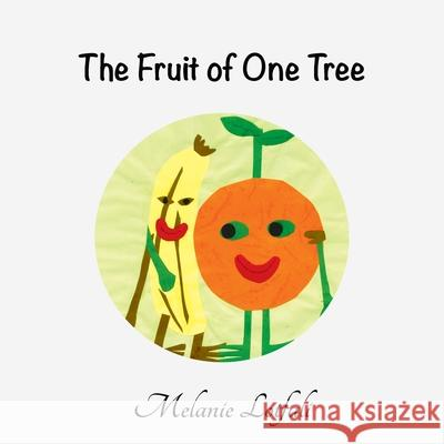 The Fruit of One Tree Melanie Lotfali Melanie Lotfali 9780994592613 Melanie Lotfali