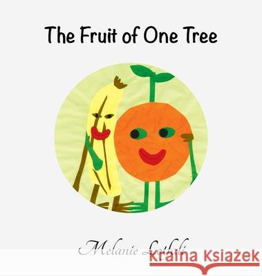 The Fruit of One Tree Melanie Lotfali Melanie Lotfali 9780994592668 Melanie Lotfali