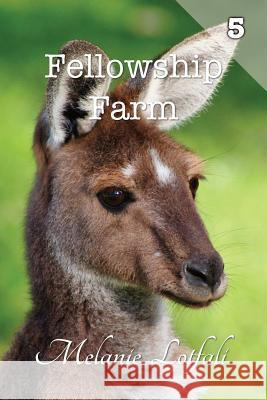 Fellowship Farm 5: Books 13-15 Melanie Lotfali 9780994601858