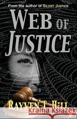 Web of Justice: A Private Investigator Mystery Series Rayven T. Hill 9780994778178