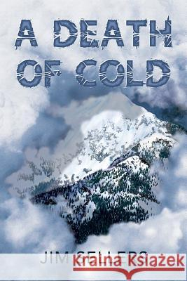 A Death of Cold Jim Sellers 9780994841438