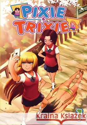Pixie and Trixie Issue 1: The Ungrateful Brats and the Secret Agent Randall Jessup 9780994874610