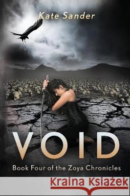 Void: Book Four of the Zoya Chronicles Kate Sander 9780994968098