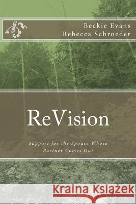 Revision: Support for the Spouse Whose Partner Comes Out Beckie Evans A. Rebecca Schroede 9780995238107