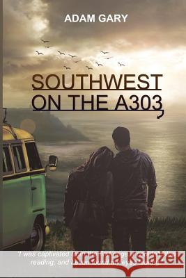 Southwest on the A303 Adam Gary 9780995594708