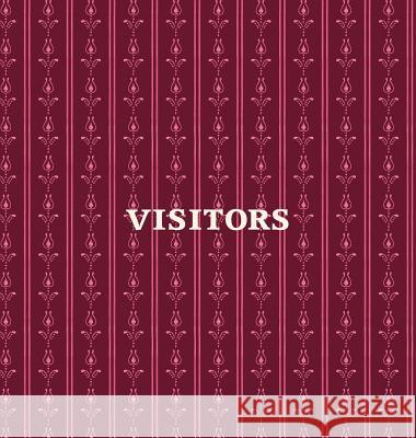 Visitors Book, Guest Book, Visitor Record Book, Guest Sign in Book, Visitor Guest Book: Hard Cover Visitor Guest Book for Clubs and Societies, Events, Angelis Publications   9780995694941