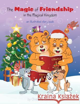 The Magic of Friendship in the Magical Kingdom Charlotte Louisa Charles Chan 9780995741959