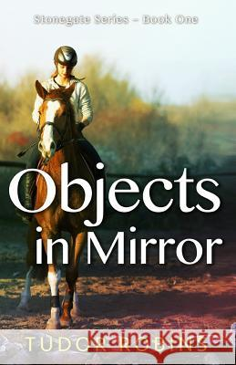 Objects in Mirror Tudor Robins 9780995888777