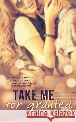 Take Me for Granted K. a. Linde 9780996053013