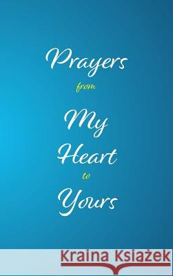 Prayers from My Heart to Yours M. Ed Keysha Chester 9780996061117