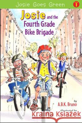 Josie and the Fourth Grade Bike Brigade Kenny Bruno Beth Handman Antonia Bruno 9780996087223