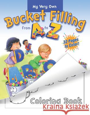 My Very Own Bucket Filling From A To Z Coloring Book Carol McCloud Caryn Butzke 9780996099905