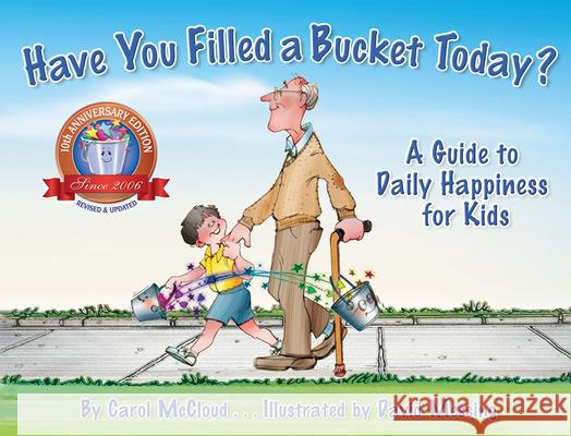 Have You Filled a Bucket Today?: A Guide to Daily Happiness for Kids Carol McCloud David Messing 9780996099936