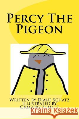 Percy the Pigeon Diane M. Schatz 9780996517904