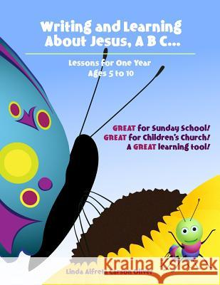 Writing and Learning about Jesus, ABC Linda Carson Oliver Eric Stevenson Bryan K. Reed 9780996598644