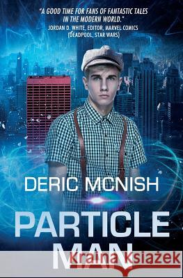 Particle Man Deric McNish 9780996632911
