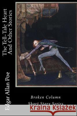 The Tell-Tale Heart and Other Stories Edgar Allan Poe Carl E. Weaver 9780996634151
