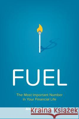 Fuel: The Most Important Number in Your Financial Life Alok Deshpande 9780996661102