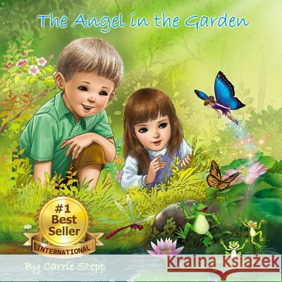 The Angel in the Garden Carrie Ann Stepp 9780996779111