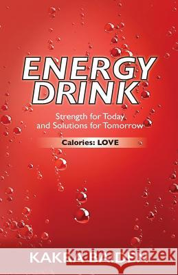 Energy Drink: Calories: Love Kakra Baiden   9780996858861