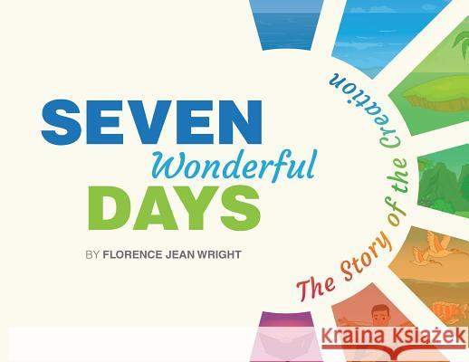 Seven Wonderful Days Florence Jean Wright 9780996943277