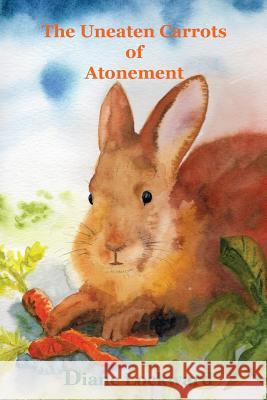 The Uneaten Carrots of Atonement Diane Lockward 9780996987110 Wind Books