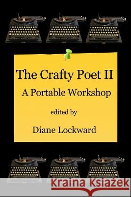 The Crafty Poet II: A Portable Workshop Diane Lockward 9780996987172 Terrapin Books