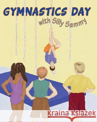 Gymnastics Day: With Silly Sammy Sharon Christine Cooper Sharon Christine Cooper 9780997139020