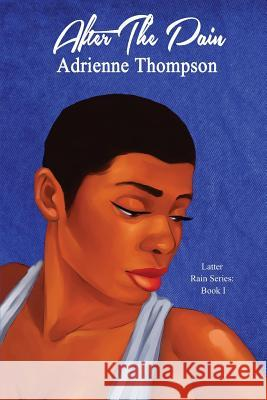 After the Pain Adrienne Thompson 9780997146134 Pink Cashmere Publishing Company