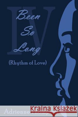Been So Long 4 (Rhythm of Love) Adrienne Thompson 9780997146172 Pink Cashmere Publishing
