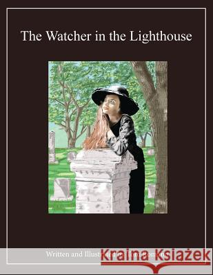 The Watcher in the Lighthouse Tom Romano 9780997171525