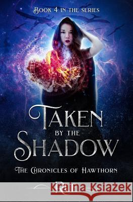 Taken by the Shadow: Magic, Fantasy, Adventure Rue 9780997311884