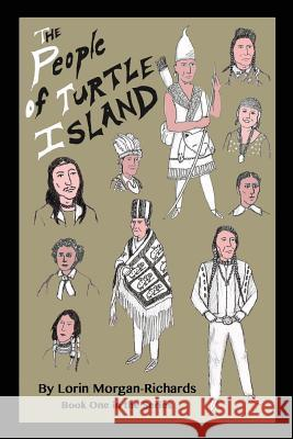 The People of Turtle Island: Book One in the Series Lorin Morgan-Richards Lorin Morgan-Richards 9780997319330