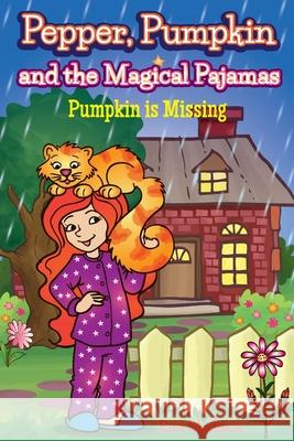 Pepper, Pumpkin and the Magical Pajamas: Pumpkin Is Missing Rita Madison 9780997404302
