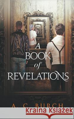 A Book of Revelations A. C. Burch Madeline Sorel 9780997432701