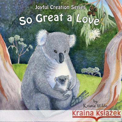 So Great a Love Kristie Wilde Kristie Wilde 9780997482812