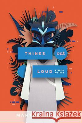 Thinks Out Loud: A Blog at First Martin Perlman Erik Fenner Cr Dimalla 9780997503906