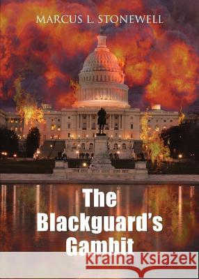 The Blackguard's Gambit Marcus Lee Stonewell 9780997516500