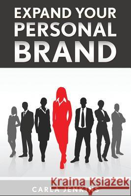 Expand Your Personal Brand Carla Jenkins 9780997541304