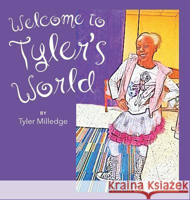 Welcome to Tyler's World Tyler Milledge Sharon Ford Victoria Valentin 9780997556704