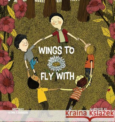 Wings to Fly with Fatima T. Sodagar Iman Hameed 9780997594591