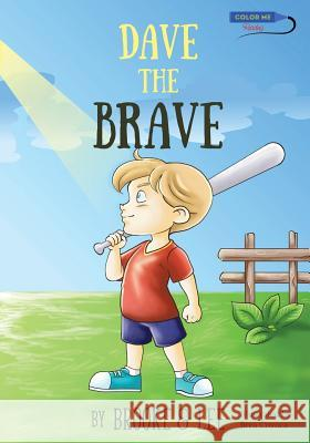 Dave the Brave Brooke &. Lee                            Brea Coyoca 9780997633108