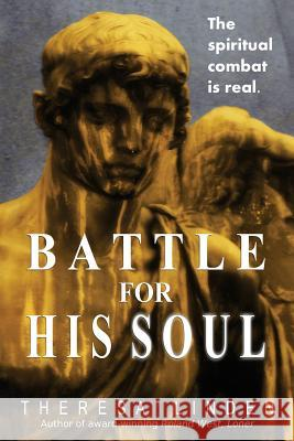 Battle for His Soul Theresa A. Linden Susan Peek 9780997674705