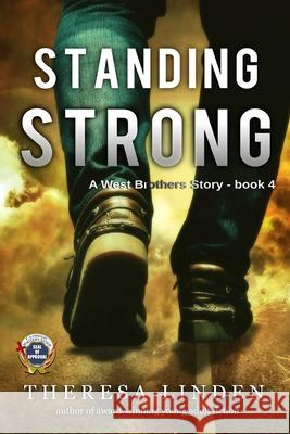 Standing Strong: A West Brothers Story Theresa Linden 9780997674729